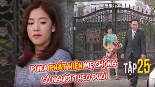 NGƯỜI THỨ 3 | Tập 25: Puka phát hiện mẹ chồng có người theo đuổi đến tận nhà để tặng hoa