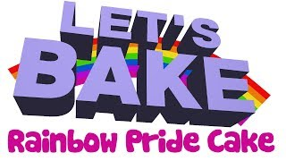 Let's Bake! - Rainbow Pride Cake (with Lewis)