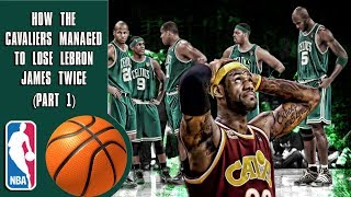 How the Cavaliers managed to lose Lebron James twice (Part 1)