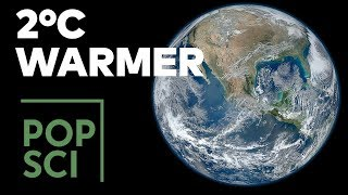 What Happens if Earth Gets 2°C Warmer?