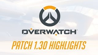 Overwatch - Patch 1.30 Highlights