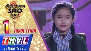 THVL | Ai sẽ thành sao nhí - Tập 1: Cô gái mở đường - Tuyết Trinh