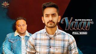 Yaar – Rajvir Dhaliwal Ft Karan Aujla