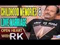 Jayanth C Paranjee about Childhood memories and love marriage- Open Heart With RK