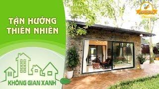 Không Gian Xanh | Tận hưởng thiên nhiên - Kiến trúc sư Chu Văn Đông
