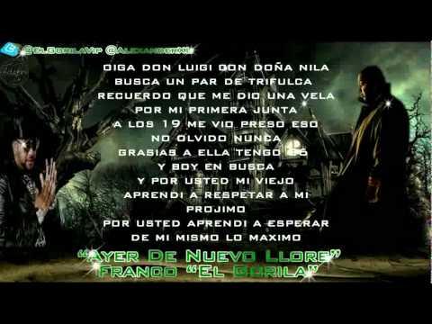 Ayer De Nuevo Llore Letra Franco 'El Gorila' La Verdadera Maquina 2011