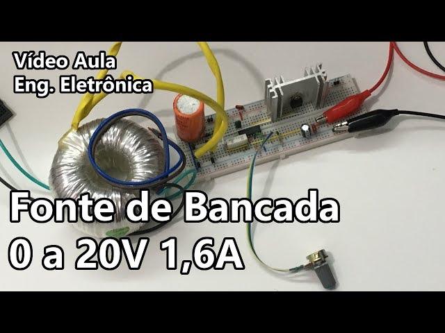 FONTE DE BANCADA AJUSTÁVEL ATÉ 20V 1,6A | Vídeo Aula #287