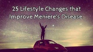 25 Lifestyle Changes that Improve Meniere's Disease