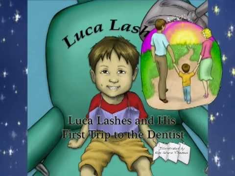 Luca Lashes and His First Trip to the Dentist - Suggestions for Parents REVISED 10/26/12