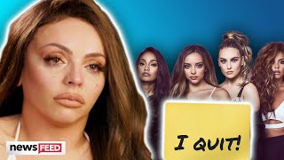 Jesy Nelson QUITS Little Mix!