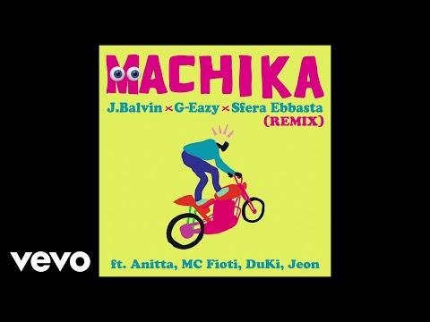 J. Balvin, G-Eazy, Sfera Ebbasta - Machika ft. Anitta, MC Fioti, Duki, Jeon (Audio/Remix)