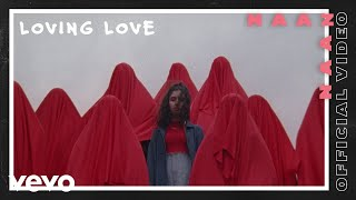 Naaz - Loving Love (Official Video)
