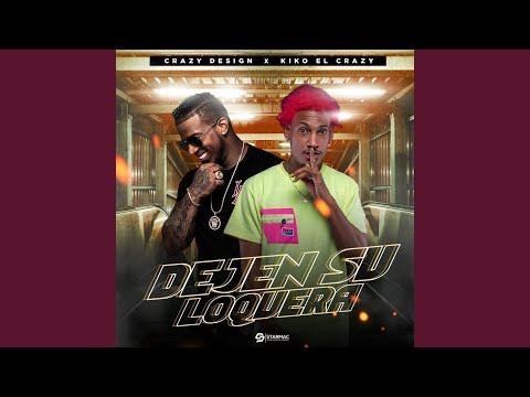 Dejen Su Loquera (feat. Kiko El Crazy)