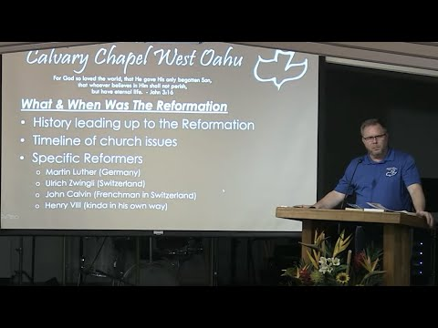 22 July 2020 Calvary Chapel West Oahu's Mid Week Study on 'The Reformation' with Pastor Dan Jacobson