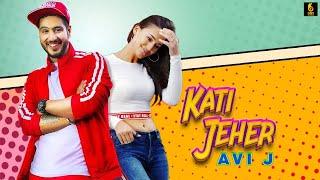 Kati Jeher Avi J Ft Ravish Khanna