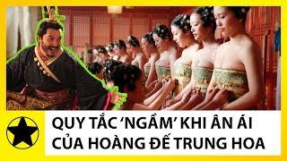 """Những Quy Tắc """"Ngầm"""" Khi 'Ân Ái Của Hoàng Đế Trung Quốc"""