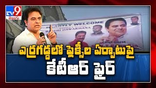 KTR fines corporator for putting up flexes at Erragadda..