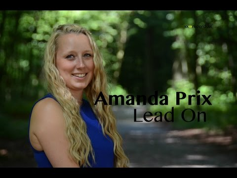 Amanda Prix - Lead On [Official Video]