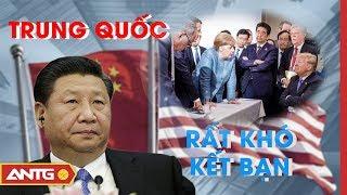 Vì sao Trung Quốc rất khó kết bạn | Tiêu điểm quốc tế | ANTG