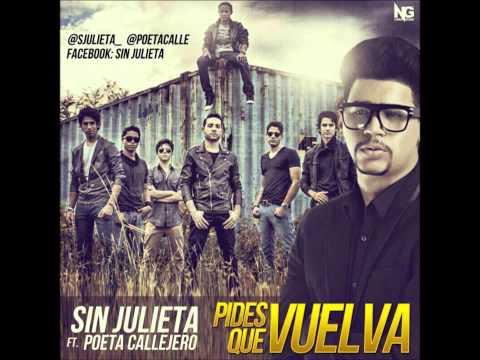 Sin Julieta Ft Poeta Callejero- Pides que vuelva (2012)