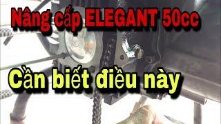 Nâng cấp xe elegant 50cc cần biết điều này