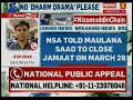 NSA Ajit Doval has spoken to Nizamuddin Maulana to close Jamaat on 28 march | NewsX