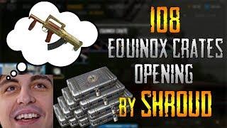 Shroud 108 EQUINOX Crates Opening   PUBG