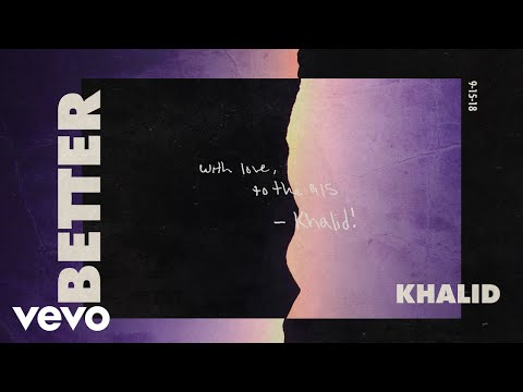 Khalid - Better (Official Audio)