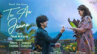 Video Tu Aa Jaana - Palak Muchhal