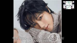 [ AUDIO ] 예성 - YESUNG - BECAUSE I LOVE YOU KOREAN VERSION