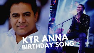 Rahul Sipligunj special video song on KTR 'Anna'- Birthday..
