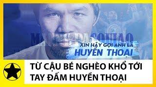 Manny Pacquiao: Từ Cậu Bé Nghèo Khổ Tới Tay Đấm Huyền Thoại
