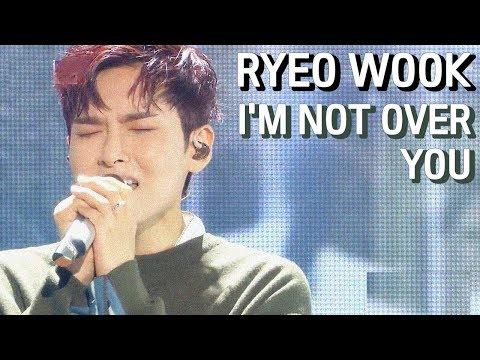[Comeback Stage]  RYEOWOOK  -  I'm not over you ,  려욱 - 너에게  Show Music core 20190105