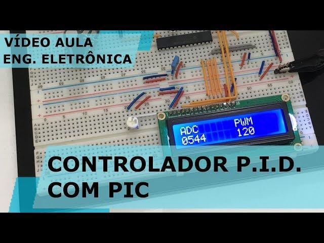 CONTROLADOR PID COM PIC | Vídeo Aula #183