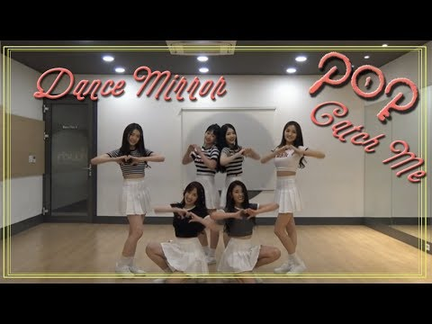 P.O.P - Catch You(애타게 GET하게) [Dance Practice / Mirrored]