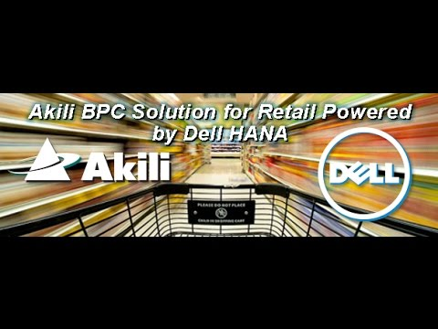 Akili s BPC Solution for the Retail industry powered by Dell HANA