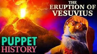 The Terrifying Eruption of Mt. Vesuvius • Puppet History