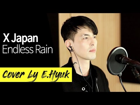X Japan - Endless Rain - Cover by E.Hyuk