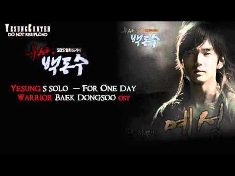 [engsub] Yesung solo: For One Day (단 하루만 - Warrior Baek Dongsoo OST)