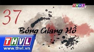 THVL | Bóng giang hồ - Tập cuối