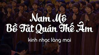 Lang Mai - Nam Mô Bồ Tát Quán Thế Âm