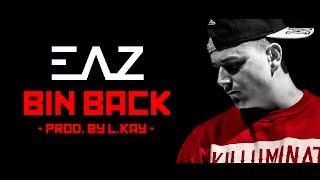 EAZ - BIN BACK [PROD. BY L.KAY]