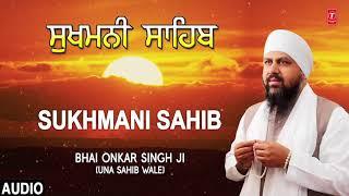 SUKHMANI SAHIB – BHAI ONKAR SINGH JI