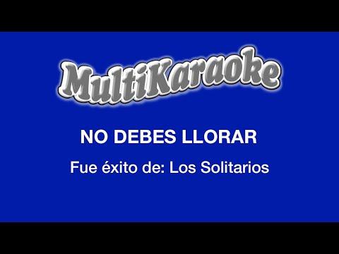 Multi Karaoke - No Debes Llorar