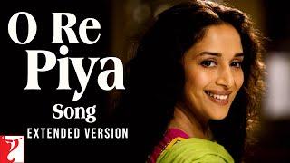 O Re Piya - Extended Version   Aaja Nachle   Madhuri Dixit   Rahat Fateh Ali Khan