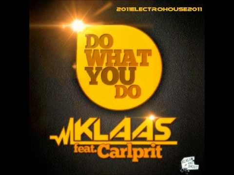 Do What You Do-Klaas feat. Carlprit (Original Mix)