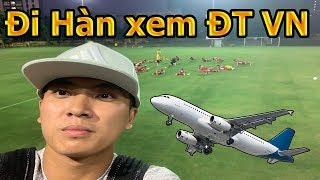 Thử Thách Bóng Đá đi Hàn Quốc xem Bùi Tiến Dũng Công Phượng Quang Hải ĐT Việt Nam AFF CUP 2018