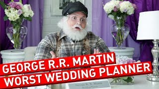 George R.R. Martin Shouldn't Plan Your Wedding