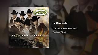 La Camiseta - Los Tucanes De Tijuana [Audio Oficial]