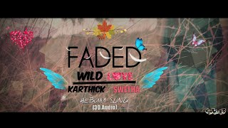 FADED||ALAN WALKER||ALBUM SONG(3D AUDIO)||WILD LOVE||KARTHICK||SWETHA||SKY WALK BOYS